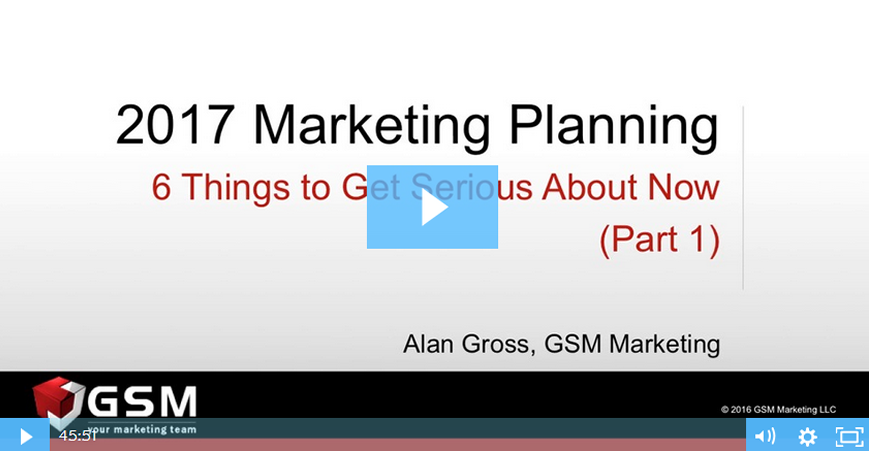 On-Demand Webinar - Marketing Planning: Six Things to Get Serious About Now (Part 1 of 2)