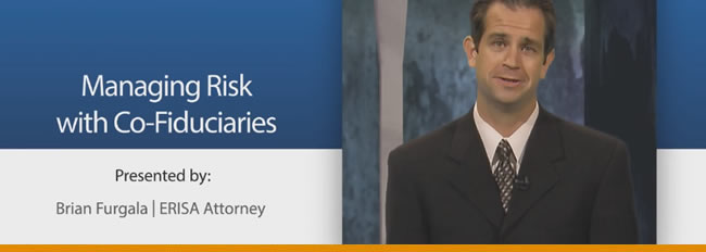 Fiduciary Series: Managing Risk with Co-Fiduciaries (Part 3)
