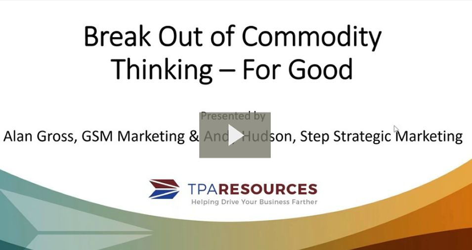 On Demand Webinar: Break Out of Commodity Thinking - For Good