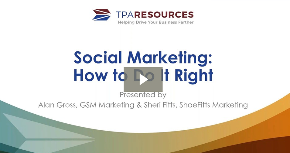On Demand Webinar: Social Marketing: How to Do It Right